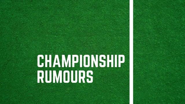 Latest Championship rumours.